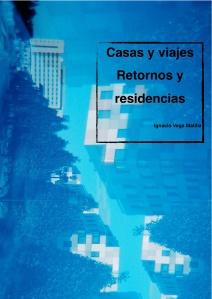 PORTADA Casas y viajes. Retornos y residencias - Ignacio Vega Matilla